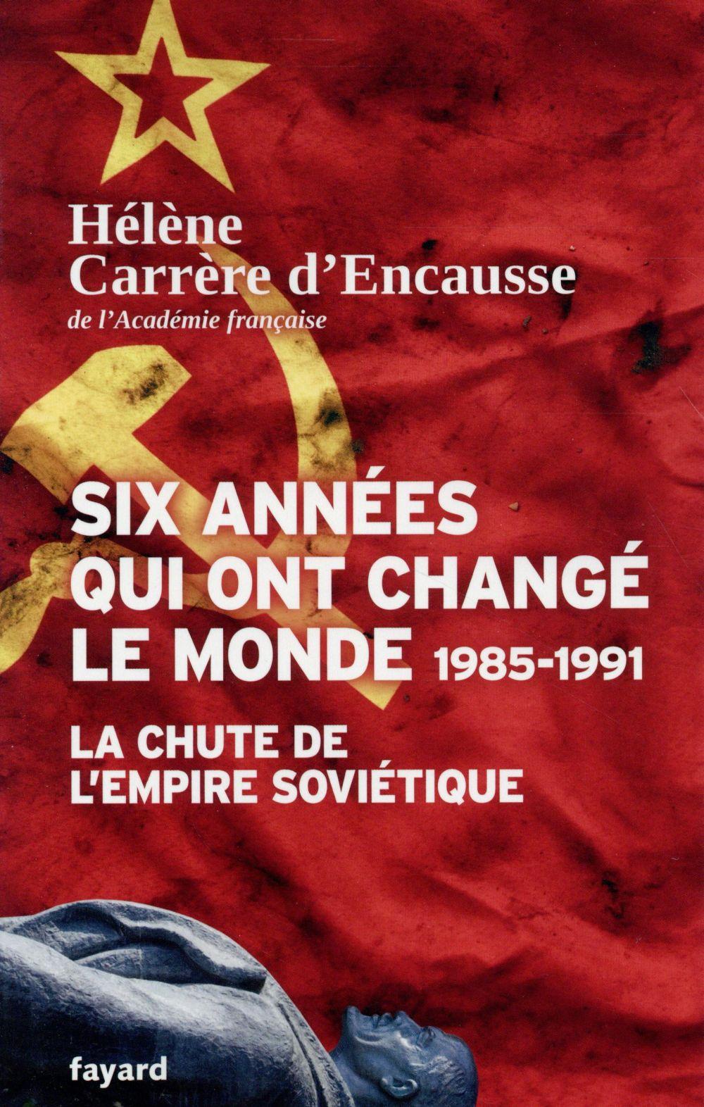 Six années qui ont changé le monde ; 1985-1991 ; la chute de l'empire soviétique