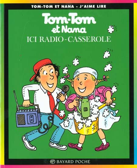 Tom-Tom et Nana T.11 ; ici radio-casserole