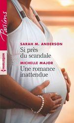 Vente EBooks : Si près du scandale - Une romance inattendue  - Sarah M. Anderson - Michelle Major
