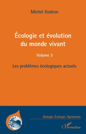 écologie et évolution du monde vivant t.3 ; les problèmes écologiques actuels