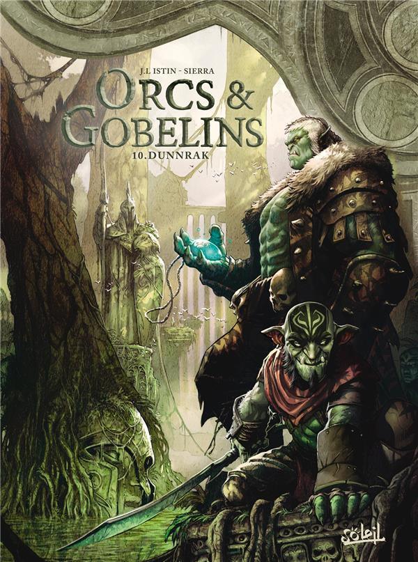 Orcs & gobelins T.10 ; Dunnrak
