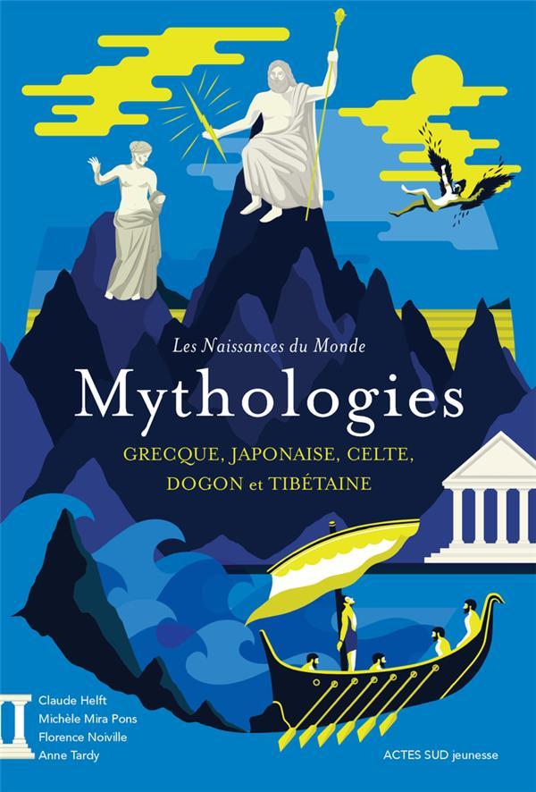 Les naissances du monde ; mythologies grecque, japonaise, celte, dogon et tibétaine