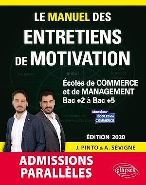 Le grand manuel des entretiens de motivations ; admissions parallèles