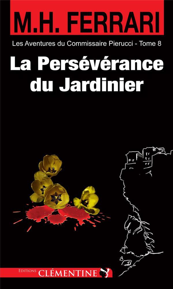LA PERSEVERANCE DU JARDINIER