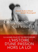Vente Livre Numérique : Comprenne qui voudra  - Pascale Robert-diard - Joseph Beauregard