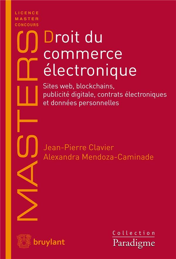 Droit du commerce électronique ; sites web, blockchains, publicité digitale, contrats électroniques et données personnelles
