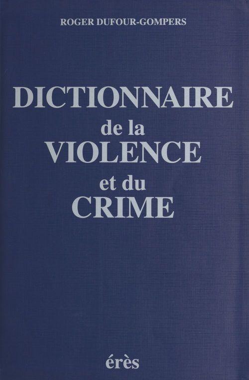 Le dictionnaire de la violence et du crime