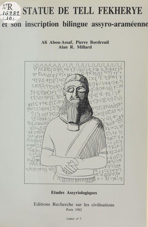 La Statue de Tell Fekherye et son inscription bilingue assyro-araméenne