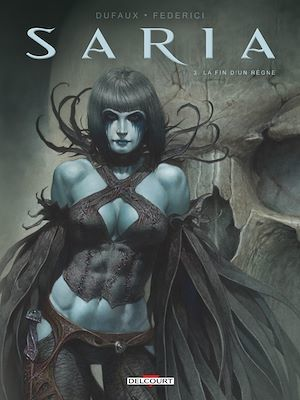 Saria T.3 ; la fin d'un règne