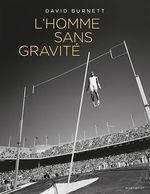 L'homme sans gravité  - David Burnett