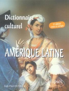 Dictionnaire Culturel Amerique Latine 2e Edition