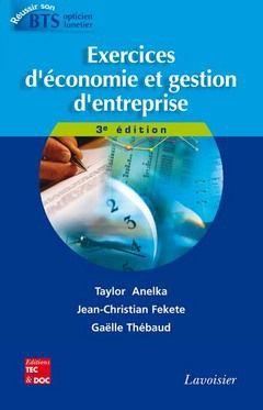 Exercices D'Economie Et Gestion D'Entreprise (3e Edition)