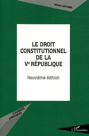 Le droit constitutionnel de la veme republique - (neuvieme edition)