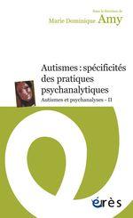 Vente EBooks : Autismes : spécificités des pratiques psychanalytiques  - Marie Dominique AMY