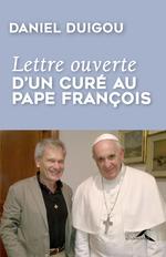 Vente Livre Numérique : Lettre ouverte d'un curé au pape François  - Daniel DUIGOU