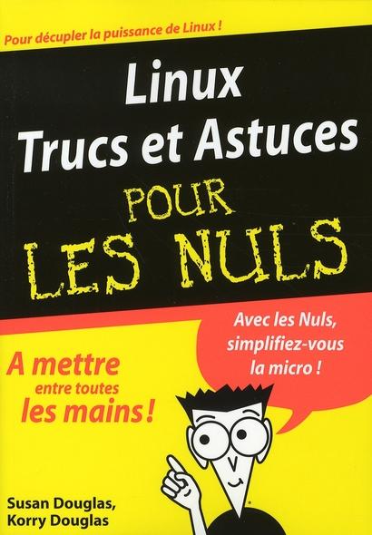 Linux, Trucs Et Astuces Pour Les Nuls