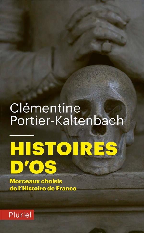 HISTOIRES D'OS  -  MORCEAUX CHOISIS DE L'HISTOIRE DE FRANCE