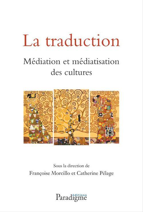 La traduction ; médiation et médiatisation des cultures