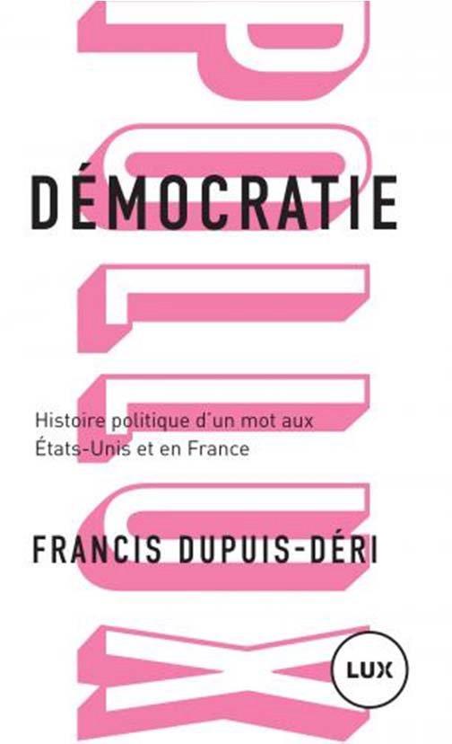 Démocratie ; histoire politique d'un mot aux Etats-Unis et en France