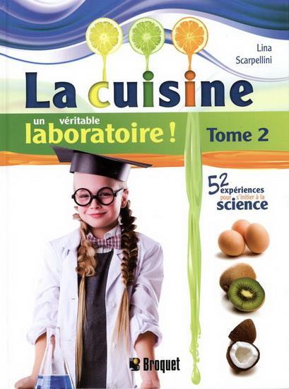 La cuisine ; un véritable laboratoire t.2