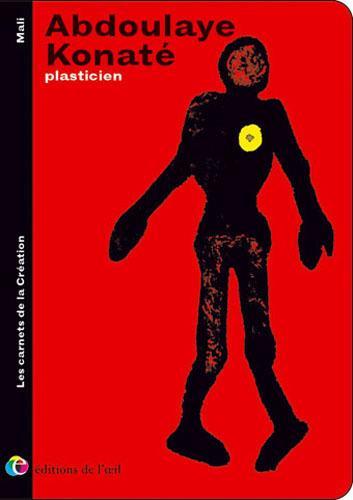 Abdoulaye konate plasticien (carnets de la creation)
