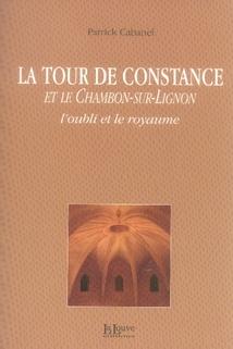 La tour de Constance et le Chambon-sur-Lignon, l'oubli et le royaume