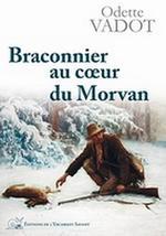 Couverture de Braconnier au coeur du morvan