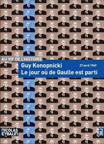 Le jour où de Gaulle est parti ; 27 avril 1969