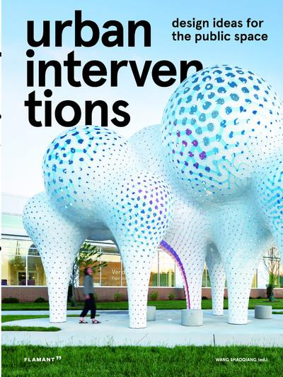 Urban interventions ; design ideas for the public space