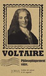 Couverture de Philosophiquement Votre -  Lettres De Raison Et De Sagacite
