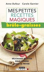 Vente EBooks : Mes petites recettes magiques brûle-graisses  - Anne Dufour - Carole Garnier