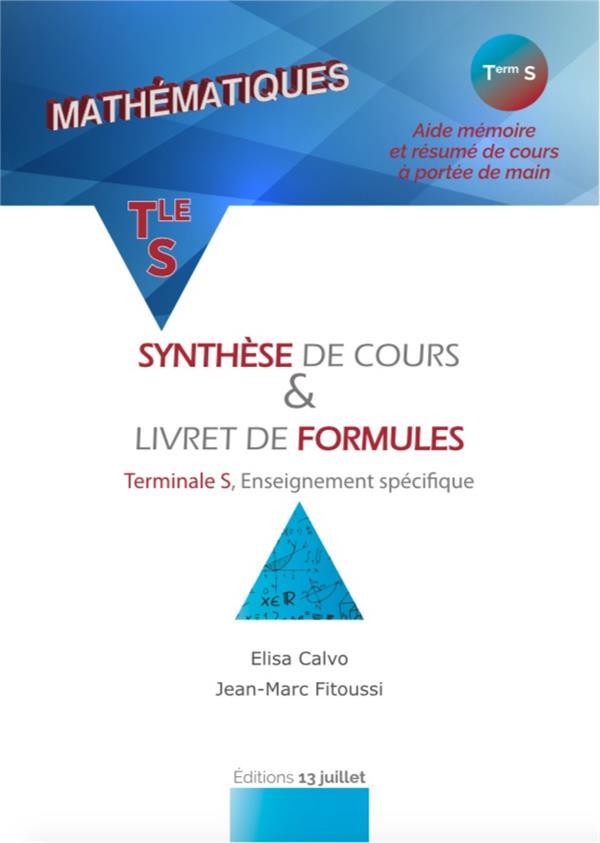 Mathématiques ; synthese de cours & livret de formules ; terminale S, enseignement spécifique