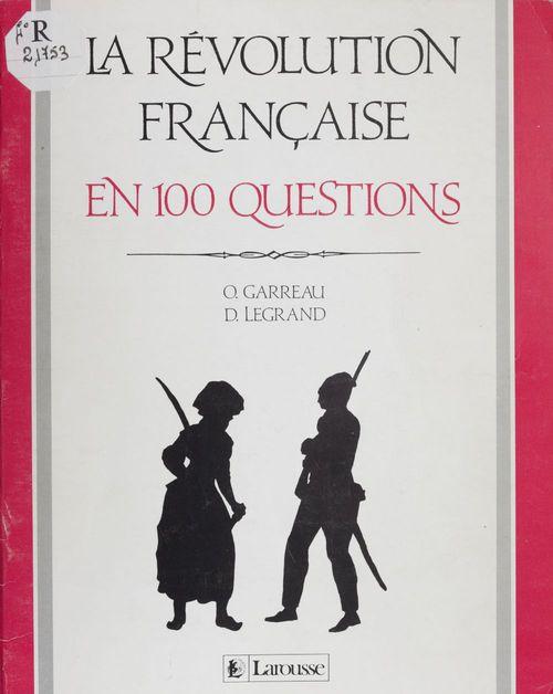 Revolution francaise en 100 questions