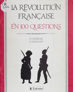 La Révolution française en 100 questions  - Olivier Garreau - D. Legrand