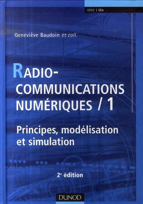 Radiocommunications Numeriques T.1 ; Principes, Modelisation Et Simulation (2e Edition)