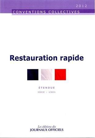Restauration rapide ; convention collective nationale étendue, IDCC 1501 (10e édition)