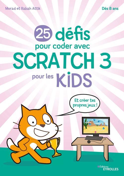 25 défis pour coder avec Scratch 3 pour les kids