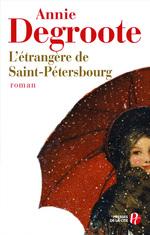 Vente Livre Numérique : L'étrangère de Saint-Pétersbourg  - Annie DEGROOTE