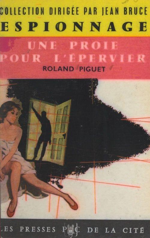 Une proie pour l'épervier  - Roland Piguet