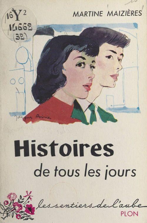 Histoires de tous les jours  - Martine Maizières