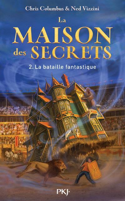La maison des secrets T.2 ; la bataille fantastique