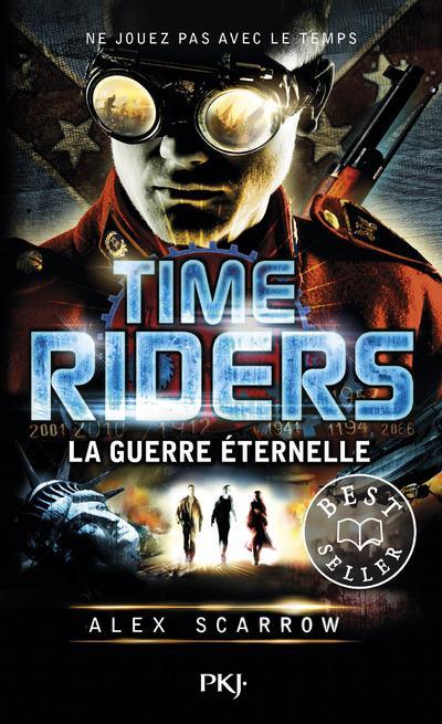 Time Riders T.4 ; la guerre éternelle
