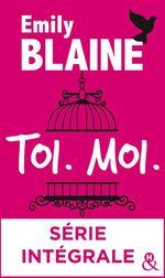 Vente Livre Numérique : Toi. Moi. - Série intégrale  - Emily Blaine