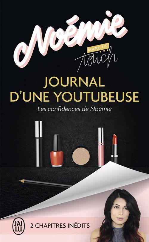Le journal d'une youtubeuse ; les confidences de Noémie