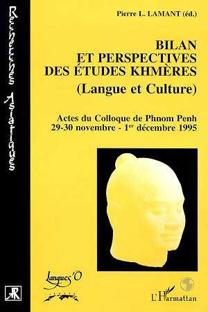 Bilan et perspectives des études khmères (langue et culture)