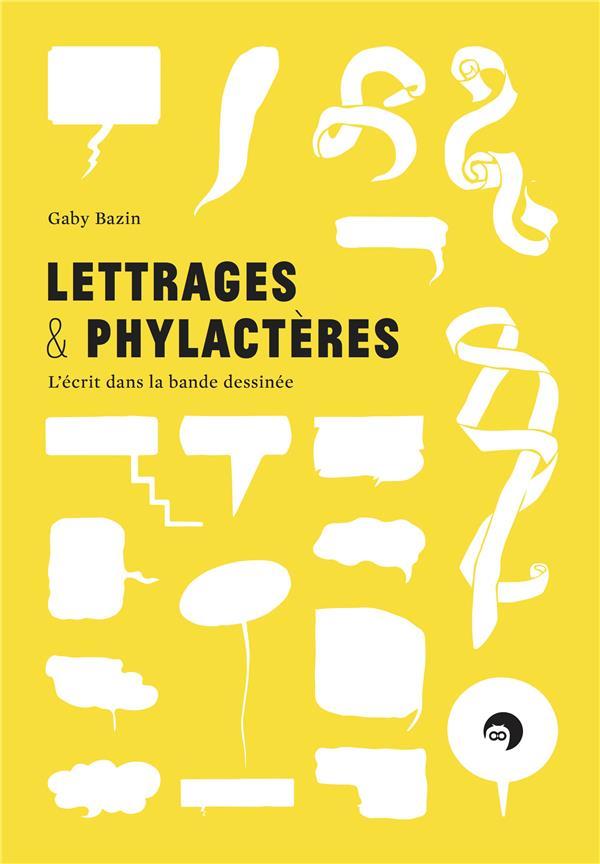 Lettrages et phylactères ; l'écrit dans la bande dessinée