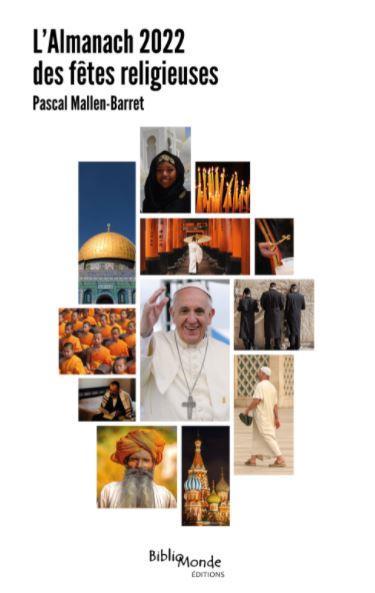 L-ALMANACH 2022 DES FETES RELIGIEUSES - DATES ET SIGNIFICATIONS DES GRANDES CELEBRATIONS DU MONDE