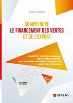 Vente Livre Numérique : Comprendre le financement des ventes et de l'export  - Alain Lemasson