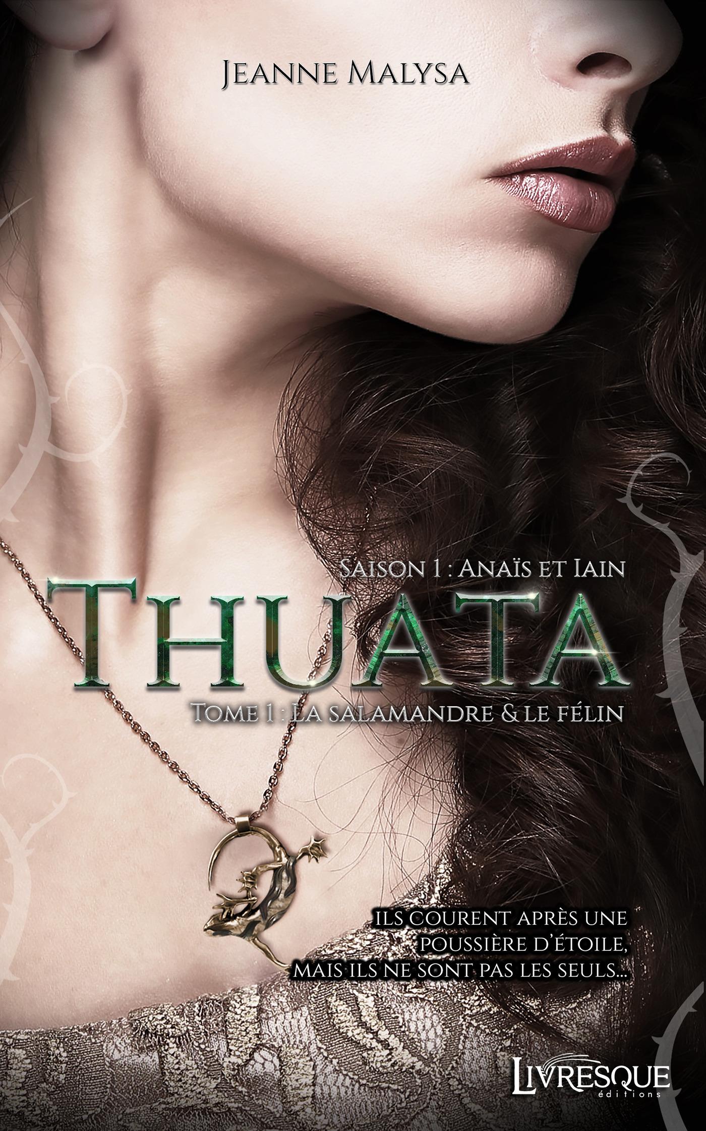 Thuata, saison 1 : Anaïs & Iain t.1 ; la salamandre & le félin