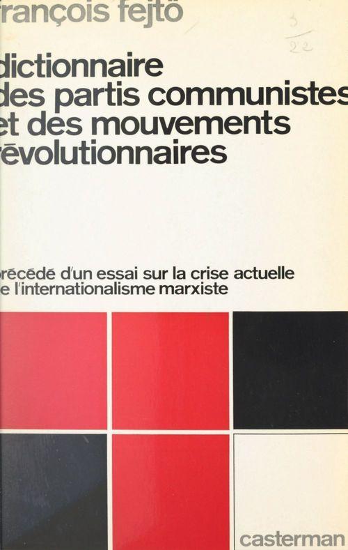 Dictionnaire des partis communistes et des mouvements révolutionnaires